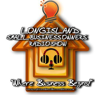 LONG ISLAND SMALL BUSINESS OWNERS RADIO SHOW