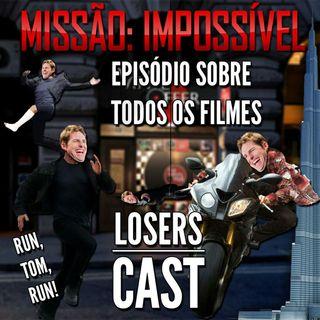 LosersCast S1 EP5 Franquia Missão Impossível!