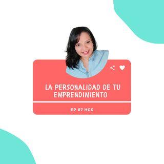 EP67 * La Personalidad de tu Emprendimiento
