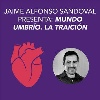 Jaime Alfonso Sandoval presenta Mundo Umbrío. La traición