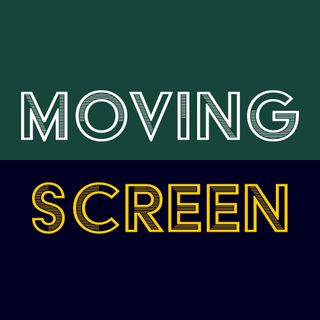 Moving Screen