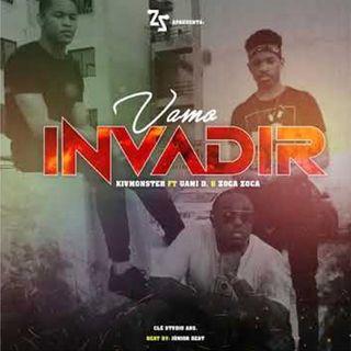 KVMONSTER  - Vamos Invadir (feat. Uami Ndongadas & Zoca Zoca)