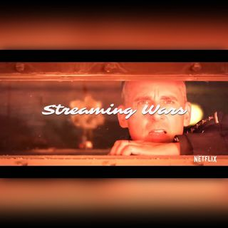 Streaming Wars - Ep 4