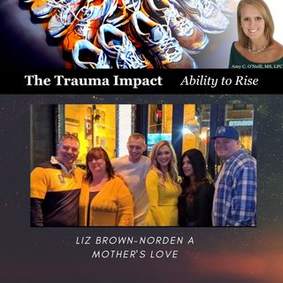 A Mother's Love with Liz Brown-Norden