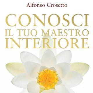 ALFONSO CROSETTO – CONOSCI IL TUO MAESTRO INTERIORE