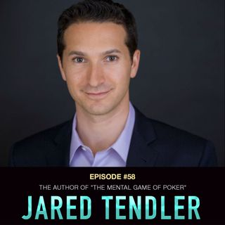 """#58 Jared Tendler: Author of """"The Mental Game of Poker"""""""