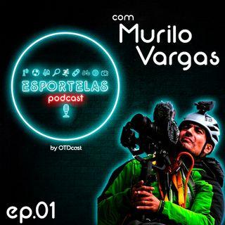 Esportelas #01 - Documentário Outdoor com Murilo Vargas