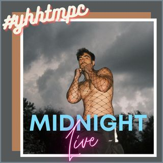 #YHHTMPC Midnight LIVE!!!