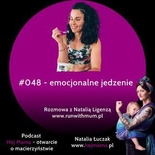 #048 -Emocjonalne jedzenie - rozmowa z Natalią Ligenzą