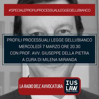 SPECIALE PROFILI PROCESSUALI - LEGGE GELLI/BIANCO - Mercoledì 7 Marzo #Speciali