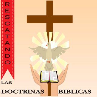 Rescatando las Doctrinas Bíblicas