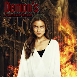 Demons And Obsessions Part 1