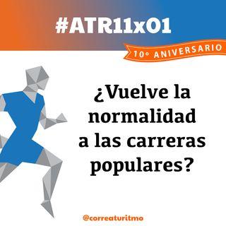ATR 11x01 - ¿Vuelve la normalidad a las carreras populares?