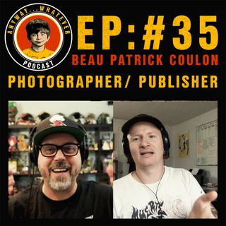 AWP EP:35 Beau Patrick Coulon Photographer, Film Maker and Publisher