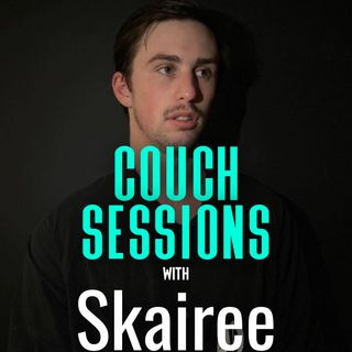 COUCH SESSIONS Episode #5 with Skairee