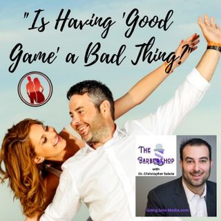 Is Having 'Good  Game' a Bad Thing