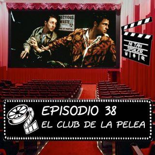 Episodio 38 - El Club de la Pelea
