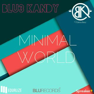 Blu3 Kandy - Minimal World