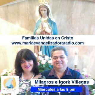 Familias Unidas en Cristo con Milagros e Igork Villegas - 03 de Julio 19