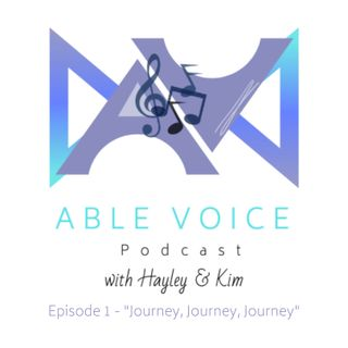 Able Voice Episode 1 - Journey, Journey, Journey