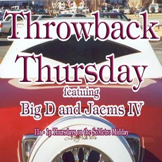 Throwback Thursday S2E2 September 29 2016 with Big D and Jaems IV