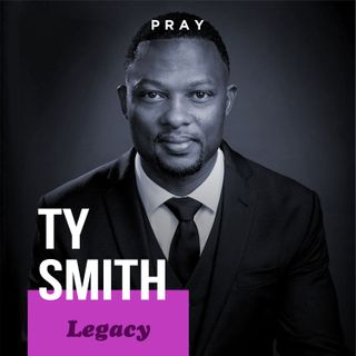 "Ty Smith - Legacy - ""Learning from the Story"""