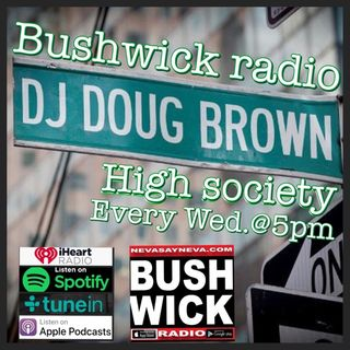 DJ DOUG BROWN  presents HIGH SOCIETY... 2.6.19