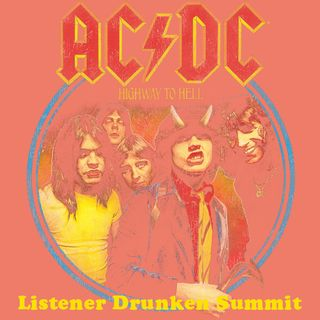 ACDC HIGHWAY TO HELL VS BACK IN BLACK LISTENER DRUNKEN SUMMIT