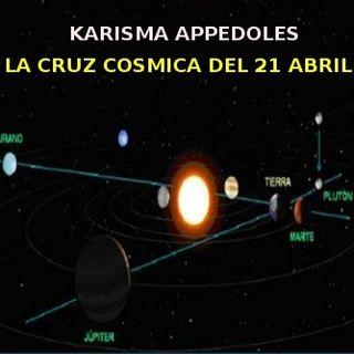 LA CRUZ COSMICA DEL 21 DE ABRIL