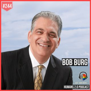 244: Bob Burg | The Go-Giver - A Little Story About Business