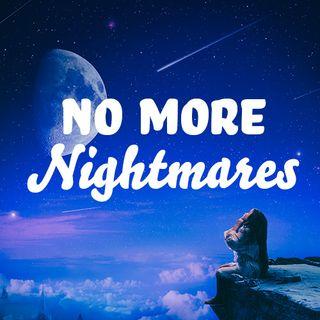 No More Nightmares