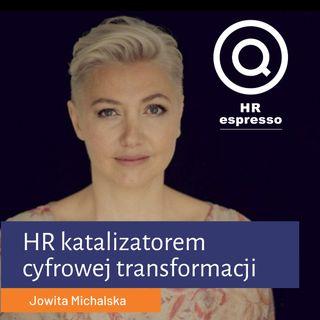 Jowita Michalska HR katalizatorem cyfrowej transformacji