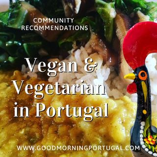 Portugal news, weather and being vegetarian in Portugal (re-visited)
