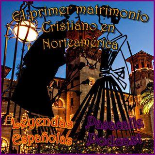 77 - Leyendas Españolas - El primer matrimonio cristiano en Norteamérica