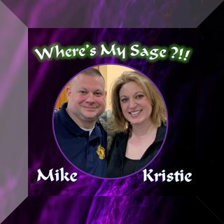 "Where's My Sage?!! Episode #27  ""Freeze Dried"""