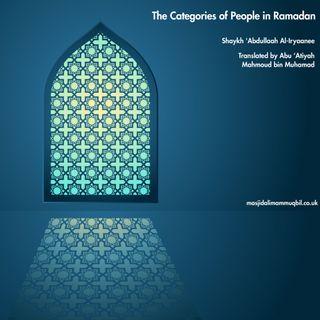10 Categories of People During Ramadan | Shaykh 'Abdullaah Al-Iryaanee