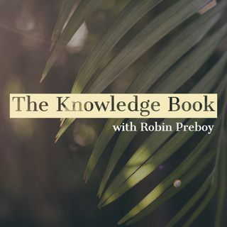 The Knowledge Book: The Book of Truth, The Golden Book of The Golden Age with Robin Preboy