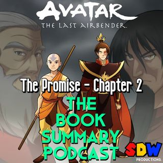 """Avatar: The Last Airbender """"The Promise"""" - Chapter 2"""