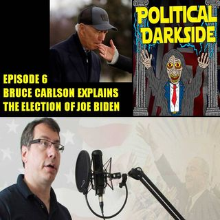 Episode 6 - Bruce Carlson explains the election of Joe Biden