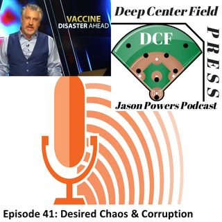 Episode 41: Desired Chaos & Corruption