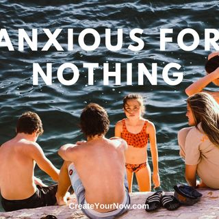 1308 Anxious for Nothing