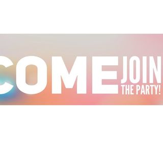 COME JOIN THE PARTY