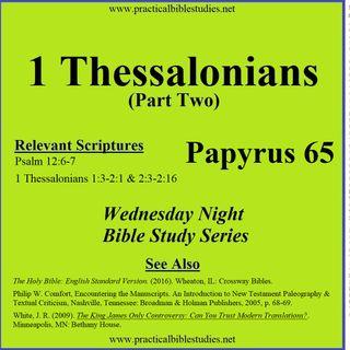 Wednesday Night Study Series - 1 Thessalonians Part 2 - Papyrus P65, Textus Receptus vs Critical Text