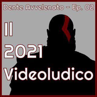 Ep.2 - Il 2021 videoludico