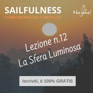 25 - SF12 | Il Rilassamento Profondo con la Sfera Luminosa