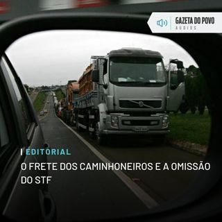 Editorial: O frete dos caminhoneiros e a omissão do STF