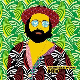 """Cocktail Chant con """"Batik"""", il nuovo album di Gabriele Poso"""