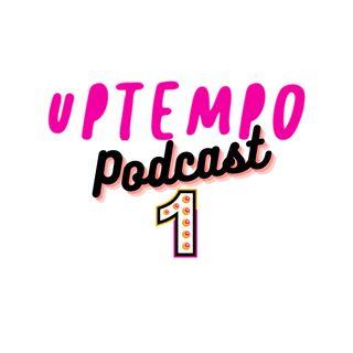 Uptempo Podcast Ep. 1