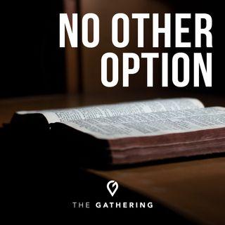 No Other Option- Holy Spirit pt. 5