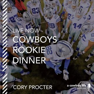 Episode 21: Cowboys Rookie Dinner